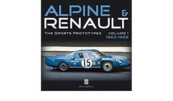 Alpine & Renault: The Sports Prototypes 1963 to 1969: Amazon.es: Roy Smith: Libros en idiomas extranjeros