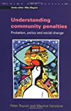 img - for UNDERSTANDING COMMUNITY PENALTIES: Probation, Policy and Social Change (Crime & Justice) by Peter Raynor (2002-07-01) book / textbook / text book