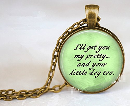 I'll get you my pretty...and your little dog too. Wicked Witch of the West quote - Wizard of Oz Jewelry - Ruby Slippers Charm]()