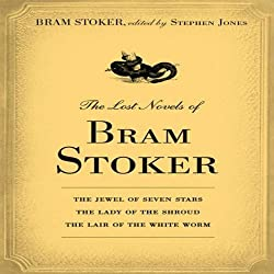 The Lost Novels of Bram Stoker