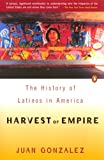 Harvest of Empire: A History of Latinos in America, Juan Gonzalez, 0140255397