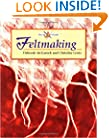 Feltmaking (The Art of Crafts)