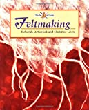 Feltmaking (The Art of Crafts)