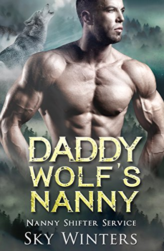 Best deals Daddy Wolf' Nanny (Nanny Shifter Service Book )