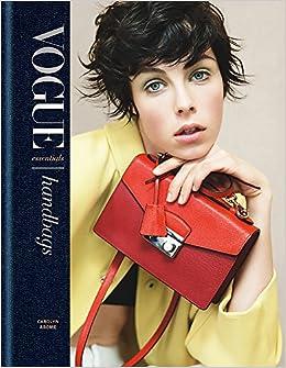 2653fa77f557 Vogue Essentials  Handbags  Carolyn Asome  9781840917666  Amazon.com  Books