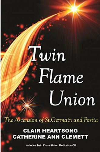 (TWIN FLAME UNION: The Ascension Of St. Germain & Portia (includes audio)