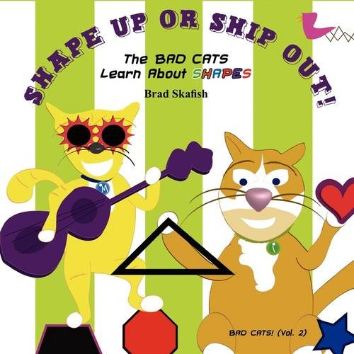 Read Online Shape Up or Ship Out! the Bad Cats Learn about Shapes PDF ePub fb2 ebook