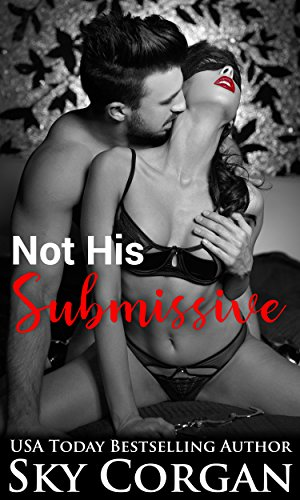 Jack requests that she spend a week at a BDSM school in California.  Heat level: Smokin' Hot  Sky Corgan's novella Not His Submissive