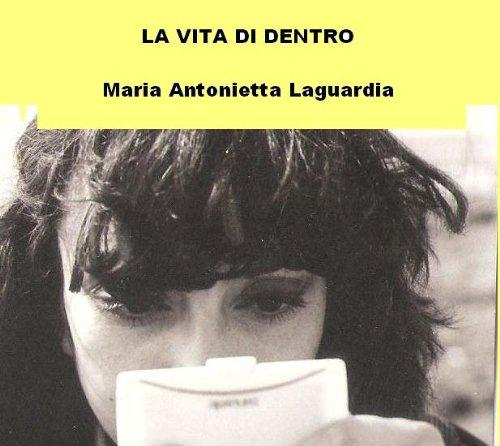 La vita di dentro (Italian - Hours Laguardia