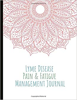 Lyme Disease Pain & Fatigue Management Journal: Beautiful