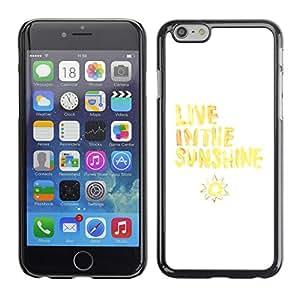 X-ray Impreso colorido protector duro espalda Funda piel de Shell para Apple iPhone 6 Plus(5.5 inches)- Live Sunshine Sun Yellow White Quote