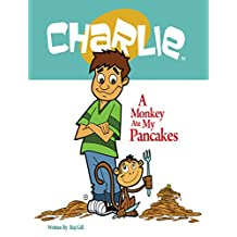 A Monkey Ate My Pancakes (Charlie)