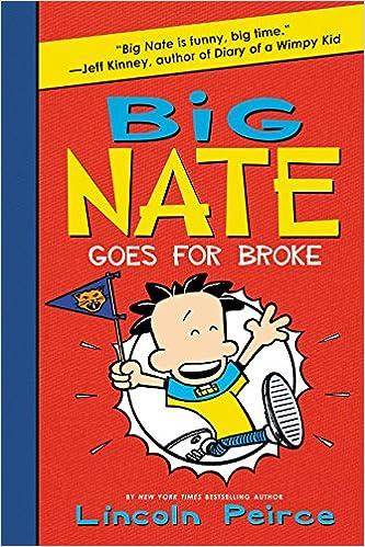 Big Nate Goes for Broke: Lincoln Peirce: 9780062367532 ...