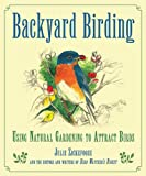 Backyard Birding, Julie Zickefoose and Writers of Bird Watcher's Digest Editors, 1616082666