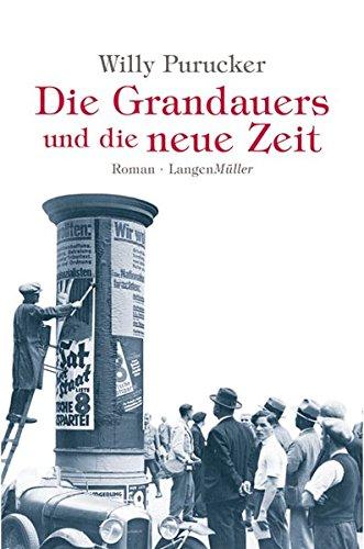 Die Grandauers und die neue Zeit: Roman