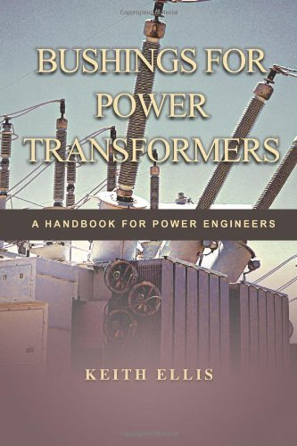 Bushings For Power Transformers: A Handbook For Power Engineers by Ellis Keith (2011-08-31) (Cover Bushing)