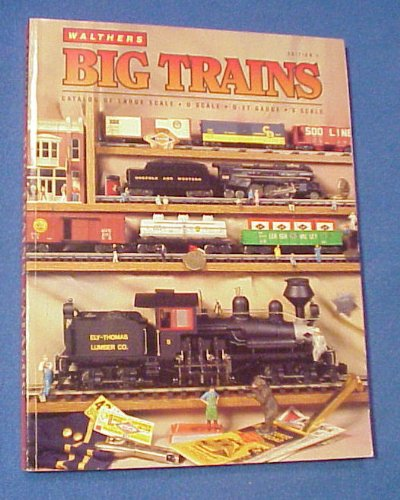 [Walthers Big Trains Catalog (Catalog of Large Scale:O Scale : 0-27 Gauge: S Scale)] (O-27 Trains)