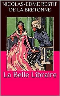 La Belle Libraire par Nicolas Edme  Restif de La Bretonne