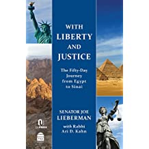 With Liberty and Justice: The Fifty-Day Journey from Egypt to Sinai