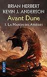 Avant Dune, tome I : La Maison des Atréides par Anderson