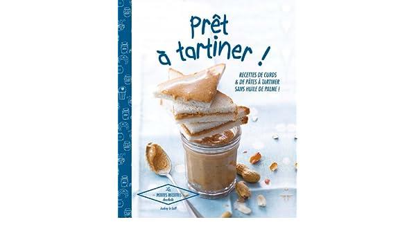 Prêt à tartiner: 30 recettes de curds et pâtes à tartiner: 9782012315624: Amazon.com: Books