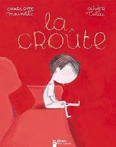 vignette de 'La croûte (Charlotte Moundlic)'