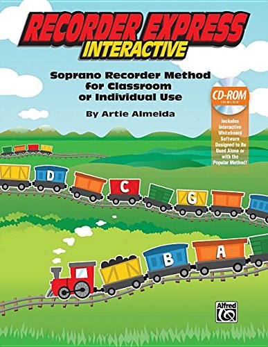 Recorder Express Interactive: Soprano Recorder Method for Classroom or Individual Use, CD-ROM (Express Recorder Cd)