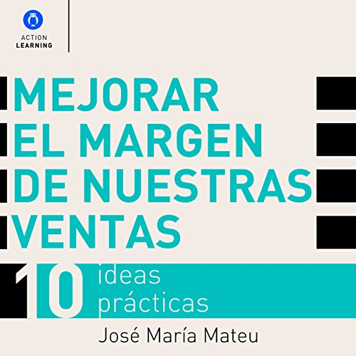 mejorar-el-margen-de-nuestras-ventas-improve-the-margin-of-our-sales-10-ideas-practicas-10-practical