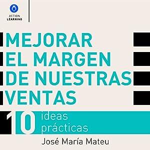 Mejorar el Margen de Nuestras Ventas [Improve the Margin of Our Sales] Audiobook