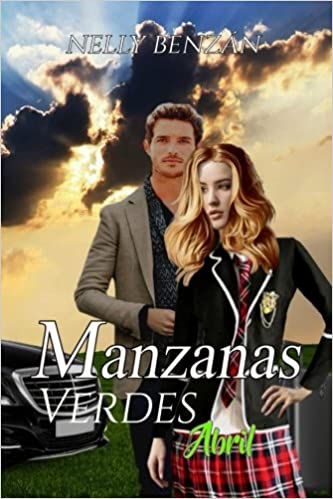 Manzanas Verdes: Abril (Volume 1) (Spanish Edition): Nelly M. Benzan, Ediciones Kacarea: 9781986319119: Amazon.com: Books