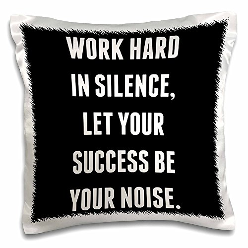 OneMtoss Decorative Silk Pillow Cover Work Hard in Silence, let Your Success be Your Noise Cushion Case Pillow Case 22X22 Inch ()