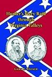 Hunter's Fiery Raid through Viginia Valleys