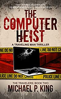 The Computer Heist by Michael P. King ebook deal