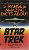 Strange and Amazing Facts about Star Trek, Daniel Cohen and Susan Cohen, 0671681737