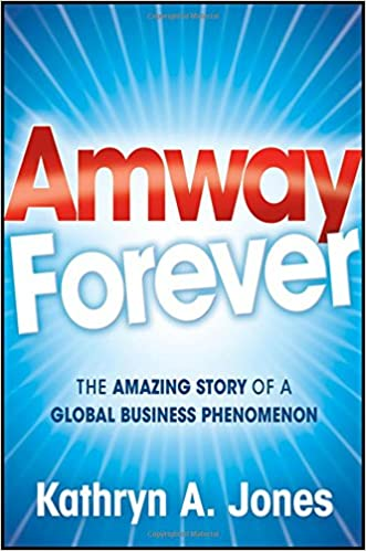Amway forever the amazing story of a global business phenomenon amway forever the amazing story of a global business phenomenon kathryn a jones 9780470488218 amazon books fandeluxe Choice Image
