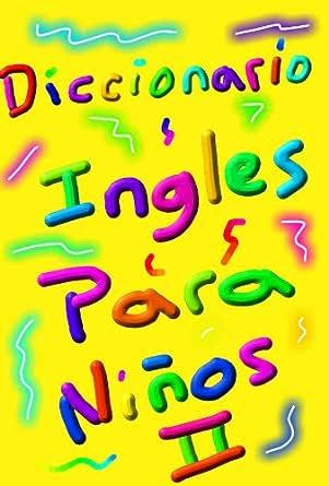 Diccionario Ingles para niños Leccion II. eBook: Cardenas, Ricardo ...