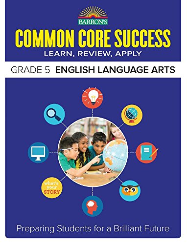 Barron's Common Core Success Grade 5 English Language Arts: Preparing Students for a Brilliant Future