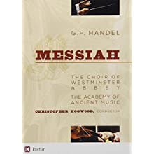Handel - Messiah / Emma Kirkby, Judith Nelson, Carolyn Watkinson, Paul Elliott, David Thomas, Christopher Hogwood, Academy of Ancient Music, Choir of Westminster Abbey (2005)