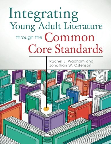 Integrating Young Adult Literature through the Common Core Standards from Brand: Libraries Unlimited
