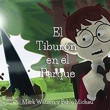El Tiburon en el Parque (Spanish Edition) by Mark Watson (2014-03-26)