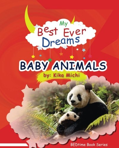 My Best Ever Dream - BABY ANIMALS! (# 7 in the BEDtime