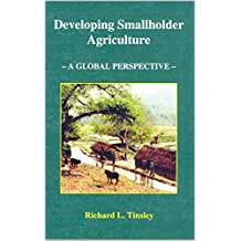 Developing Smallholder Agriculture: A Global Perspective