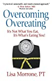 img - for Overcoming Overeating: It's Not What You Eat, It's What's Eating You! book / textbook / text book