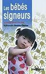 Les bébés signeurs : Le langage gestuel avec bébé par Bouhier-Charles