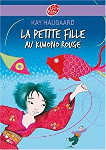 La Petite Fille Au Kimono Rouge Kay Haugaard Babelio