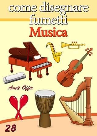 per Bambini: Come Disegnare Fumetti - Musica (Imparare a Disegnare