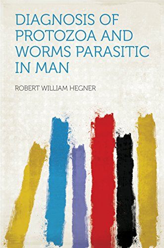 Worms Parasitic - Diagnosis of Protozoa and Worms Parasitic in Man (HardPress Classics)