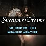 Succubus Dreams | Kaylee Fox
