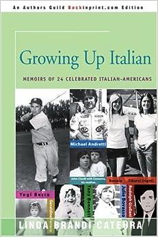 Growing Up Italian: Memoirs of 24 Celebrated Italian-Americans