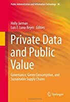 Private Data and Public Value: Governance, Green Consumption, and Sustainable Supply Chains Front Cover